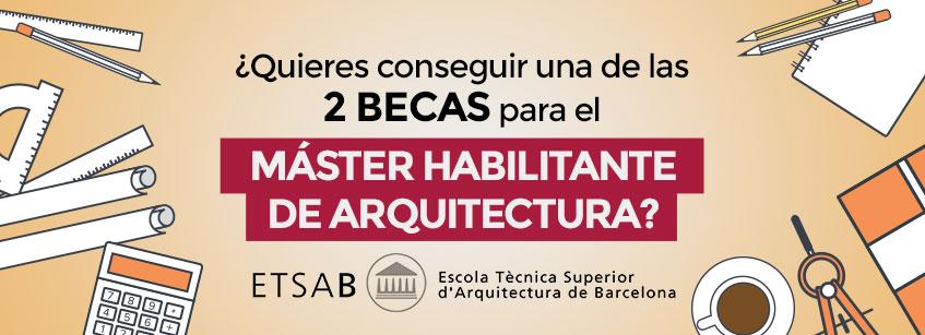 ETSAB, MArqB, becas, hna, Barcelona, Arquitectura