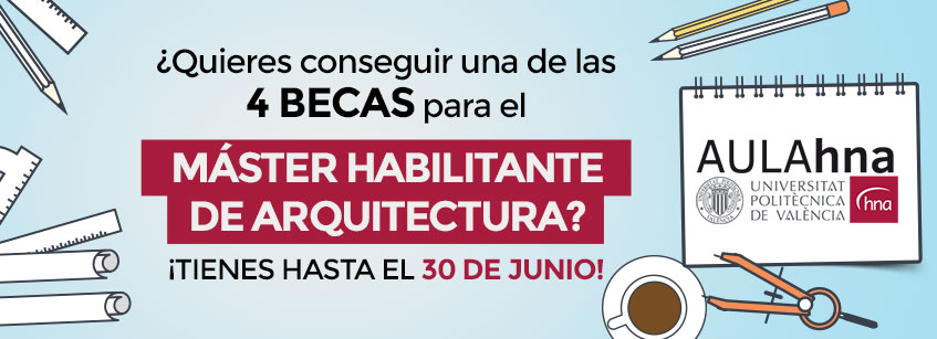 becas, Valencia, Arquitectura, master, hna, upv