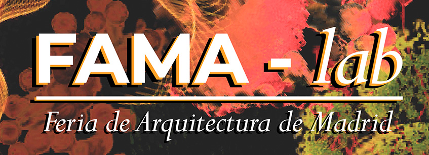 famalab, feria arquitectura, madrid, ETSAM